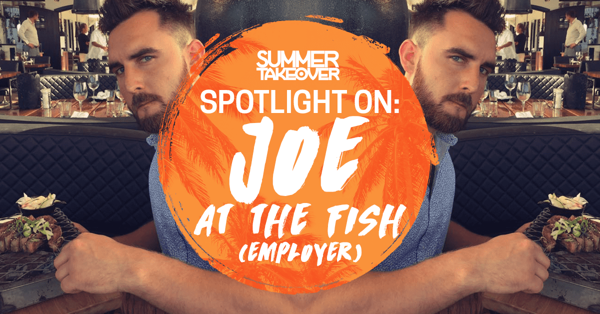 SPOTLIGHT ON… Joe at the Fish – Employer