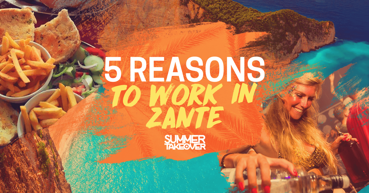 5 Reasons to Work in Zante
