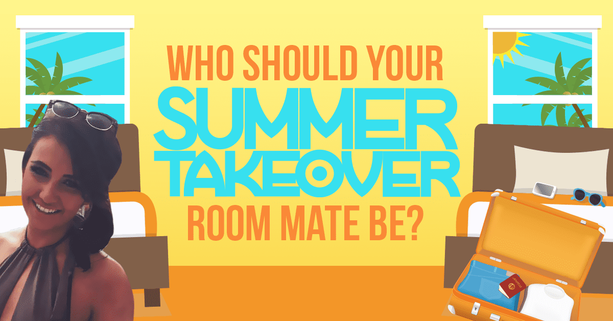 Who Should Your Summer Takeover Roommate Be?  Take the Quiz!