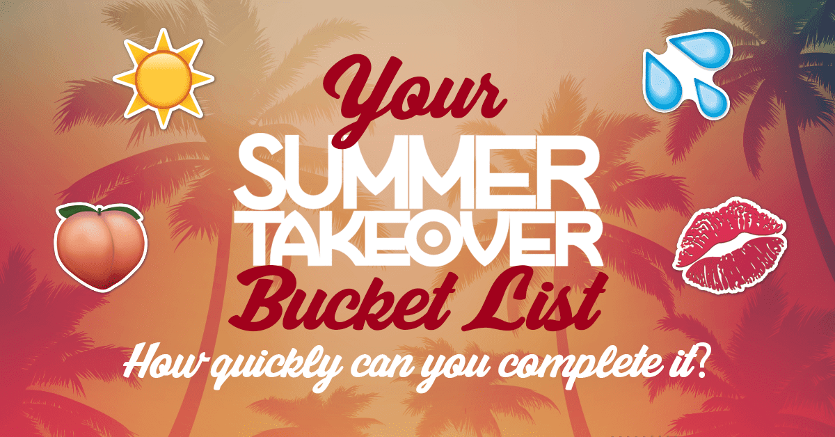 Your Summer Takeover Bucket List