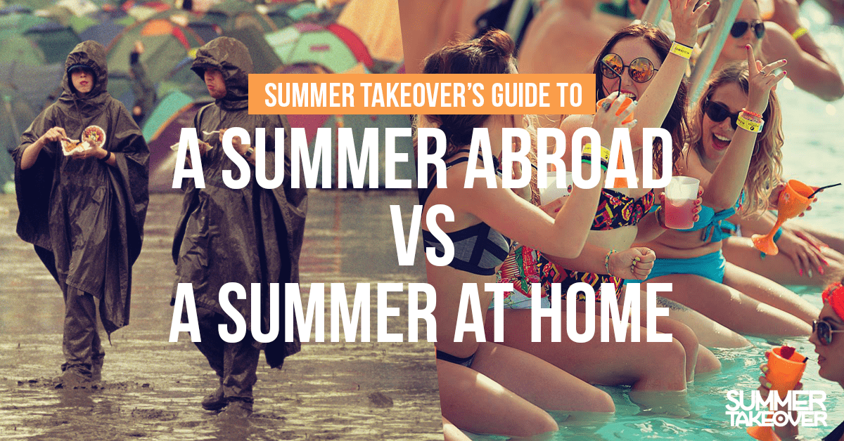 Summer Takeover's Guide to: A Summer Abroad vs A Summer at Home