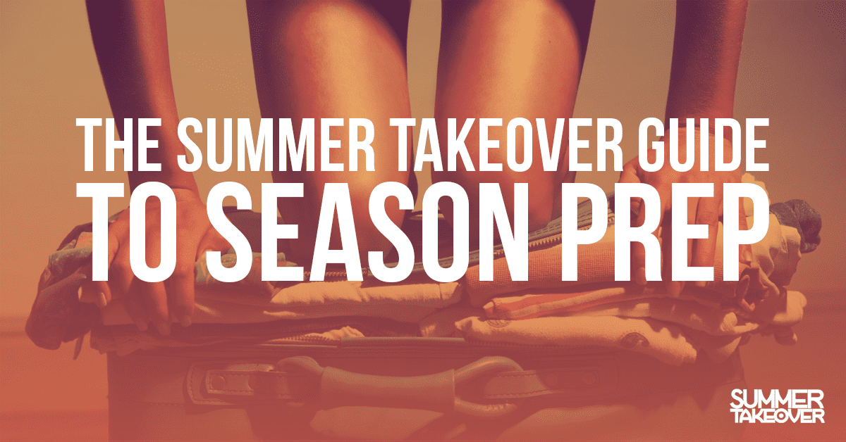 The Summer Takeover Guide to Season Prep…