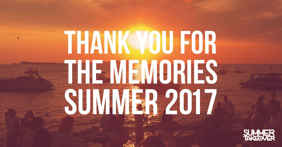 Thank You For the Memories, Summer 2017…