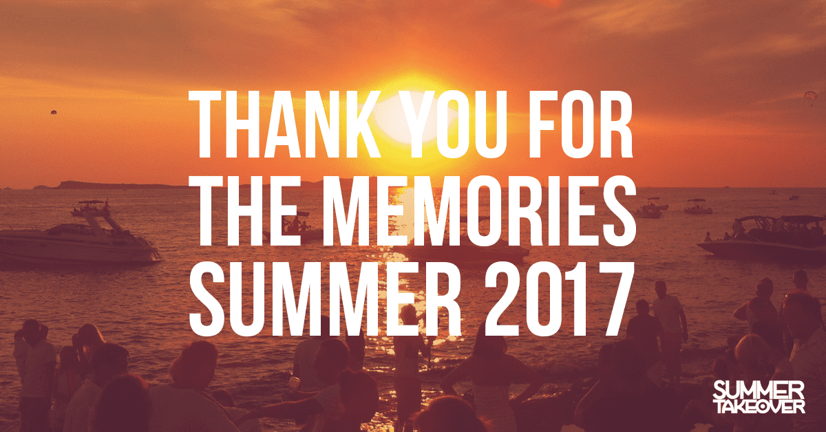 Thank You For the Memories, Summer 2017...