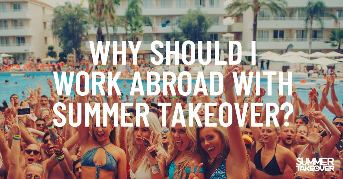 Why Should I Work Abroad With Summer Takeover?
