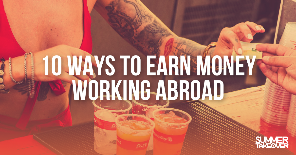 10 Ways to Earn Money Working Abroad