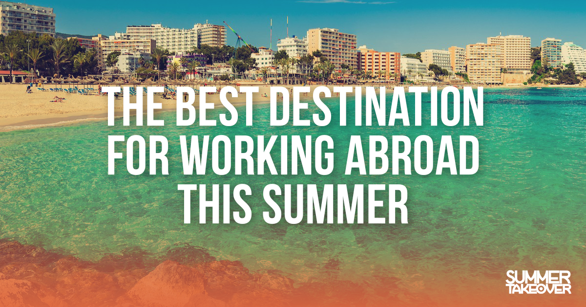 The Best Destination For Working Abroad This Summer